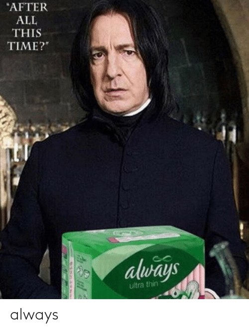 Time, All, and This: AFTER  ALL  THIS  TIME?  always  ultra thin always