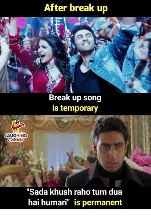 After Break Up 4 Break Up Song Is Temporary LAUGHING Sada