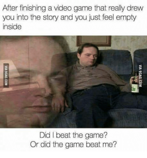 after-finishing-a-video-game-that-really