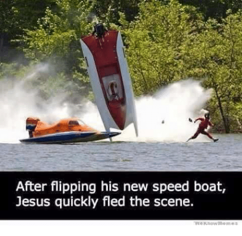 [Image: after-flipping-his-new-speed-boat-jesus-...506698.png]
