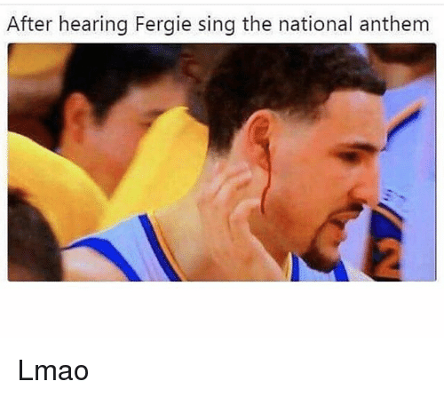 Funny, Lmao, and National Anthem: After hearing Fergie sing the national anthem Lmao