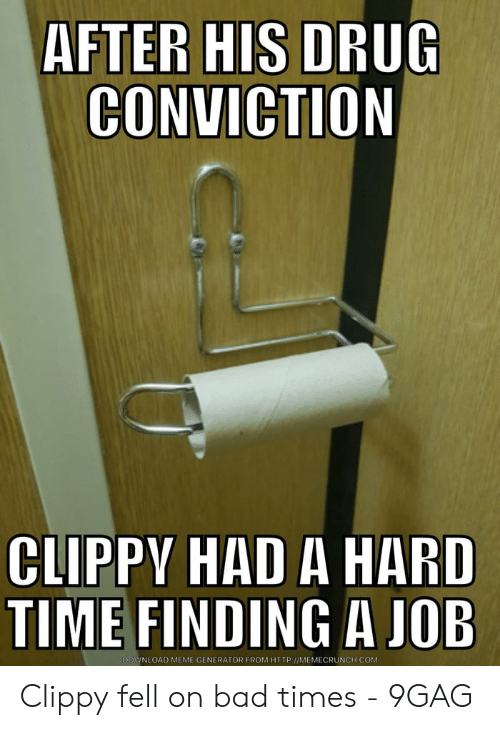 AFTER HIS DRUG CONVICTION CLIPPY HAD a HARD TIME FINDING a