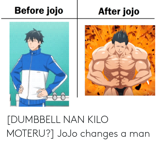 After Jojo Before Jojo 4M DUMBBELL NAN KILO MOTERU? JoJo