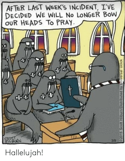 Hallelujah, Will, and Bow: AFTER LAST WEEK'S INCIDENT, I'VE  DECIDED WE WILL No LONGER Bow  OUR HEADS To PRAY Hallelujah!