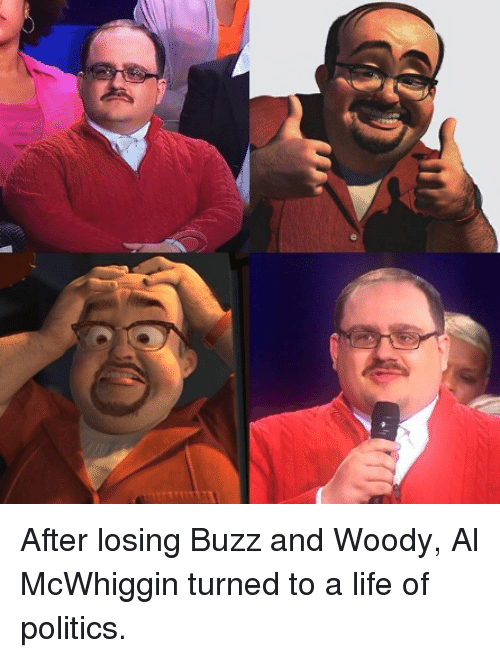 after losing buzz and woody al mcwhiggin turned to a 4900671 25 best buzz and woody memes woodie memes, buzzed memes