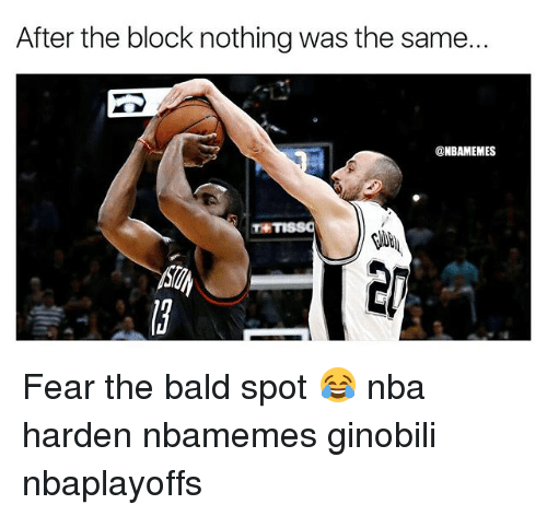 Basketball, Nba, and Sports: After the block nothing was the same...  @NBAMEMES Fear the bald spot 😂 nba harden nbamemes ginobili nbaplayoffs