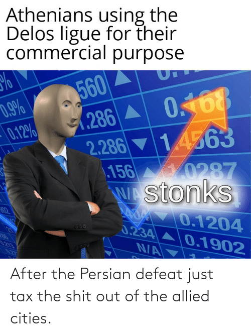 History, Persian, and Tax: After the Persian defeat just tax the shit out of the allied cities.