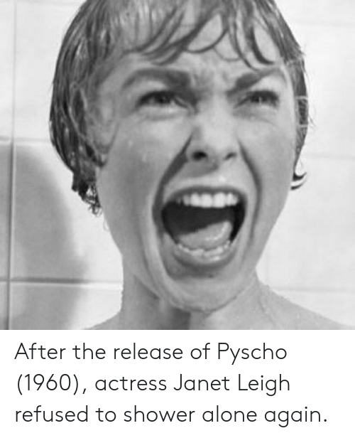 After the Release of Pyscho 1960 Actress Janet Leigh Refused to
