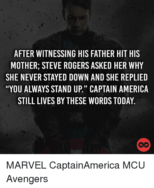 AFTER WITNESSING HIS FATHER HIT HIS MOTHER STEVE ROGERS