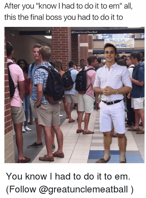 95052240f9 best You Know I Had To Do It To Em Meme image collection