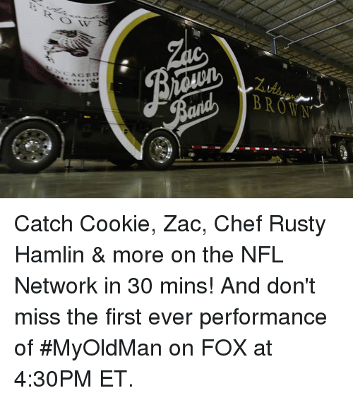 Memes, Nfl Network, and 🤖: AGE  BROWN Catch Cookie, Zac, Chef Rusty Hamlin & more on the NFL Network in 30 mins! And don't miss the first ever performance of #MyOldMan on FOX at 4:30PM ET.