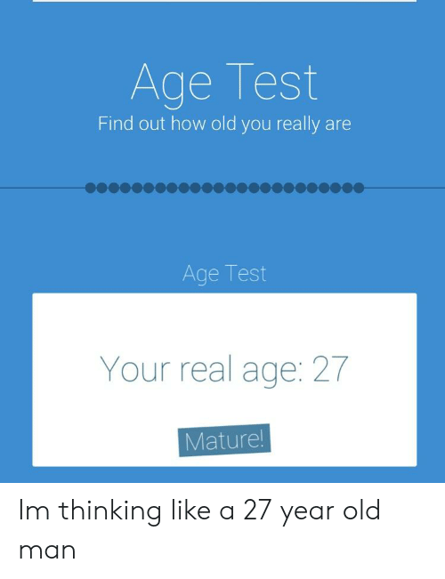 Age Test Find Out How Old You Really Are Age Test Your Real