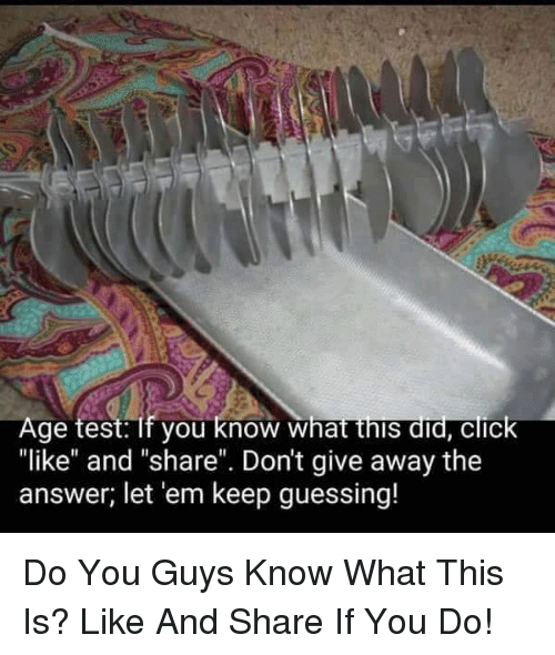 age test if you know what this did click like 31420418 ✅ 25 best memes about age test if you know age test if you