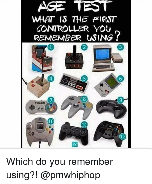 age test what is the first controller you remember using 24290883 ✅ 25 best memes about filthy frank age filthy frank age memes