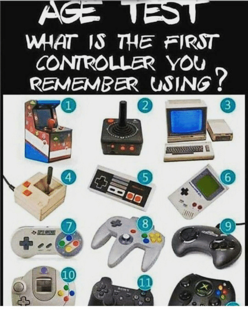 age what is the first controller you remember using do 13575783 age what is the first controller you remember using do meme on me me