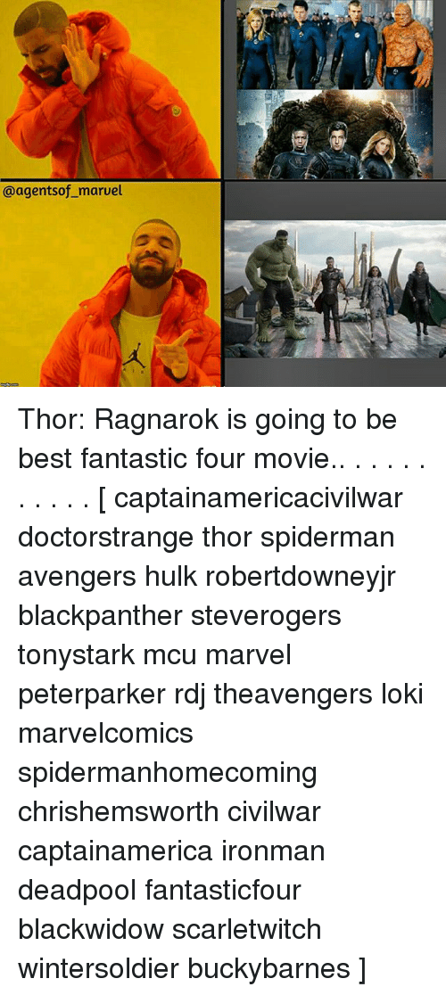 Fantastic Four, Memes, and Deadpool: @agentsof_maruel Thor: Ragnarok is going to be best fantastic four movie.. . . . . . . . . . . [ captainamericacivilwar doctorstrange thor spiderman avengers hulk robertdowneyjr blackpanther steverogers tonystark mcu marvel peterparker rdj theavengers loki marvelcomics spidermanhomecoming chrishemsworth civilwar captainamerica ironman deadpool fantasticfour blackwidow scarletwitch wintersoldier buckybarnes ]
