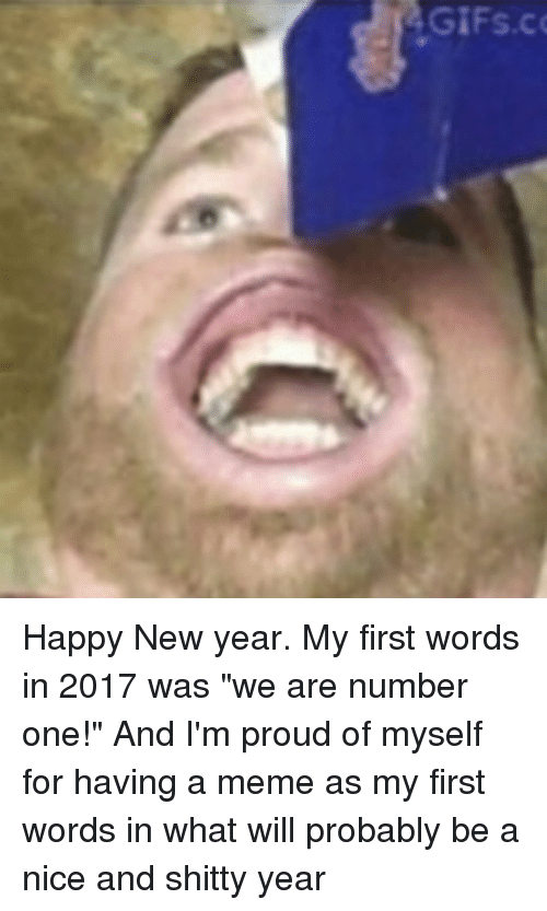 """Memes, 🤖, and Happy New Year: AGIFs.co Happy New year. My first words in 2017 was """"we are number one!"""" And I'm proud of myself for having a meme as my first words in what will probably be a nice and shitty year"""
