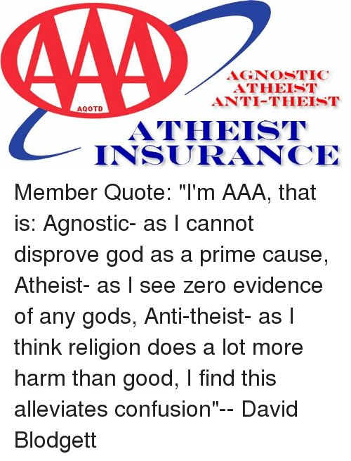 Aaa Quote Amazing Agnostic Atheist Antitheist Aqotd Atheist Insurance Member Quote