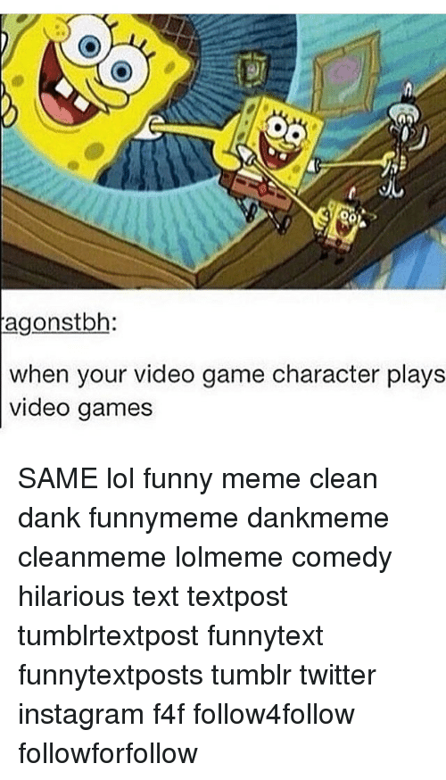 Agonstbh When Your Video Game Character Plays Video Games Same Lol
