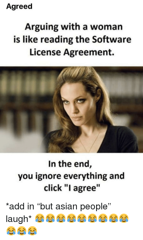 Agreed Arguing With A Woman Is Like Reading The Software License