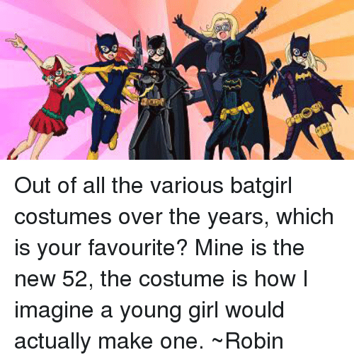 Agri Gr Out Of All The Various Batgirl Costumes Over The Years Which