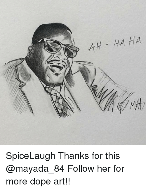 Dope, Memes, and 🤖: AH HA HA SpiceLaugh Thanks for this @mayada_84 Follow her for more dope art!!
