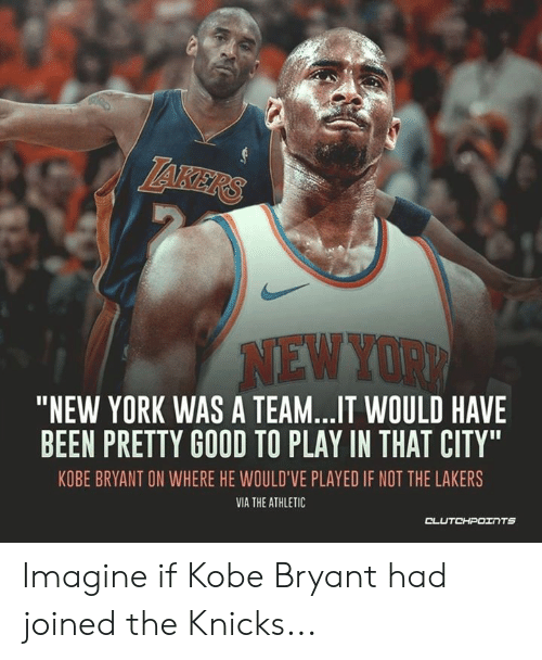 """New York Knicks, Kobe Bryant, and Los Angeles Lakers: AHES  NEW YOR  """"NEW YORK WAS A TEAM..IT WOULD HAVE  BEEN PRETTY GOOD TO PLAY IN THAT CITY""""  KOBE BRYANT ON WHERE HE WOULD'VE PLAYED IF NOT THE LAKERS  VIA THE ATHLETIC  CLUTCHPOTNTS Imagine if Kobe Bryant had joined the Knicks..."""