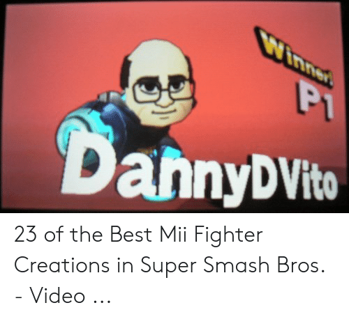 ahnyDVito 23 of the Best Mii Fighter Creations in Super Smash Bros