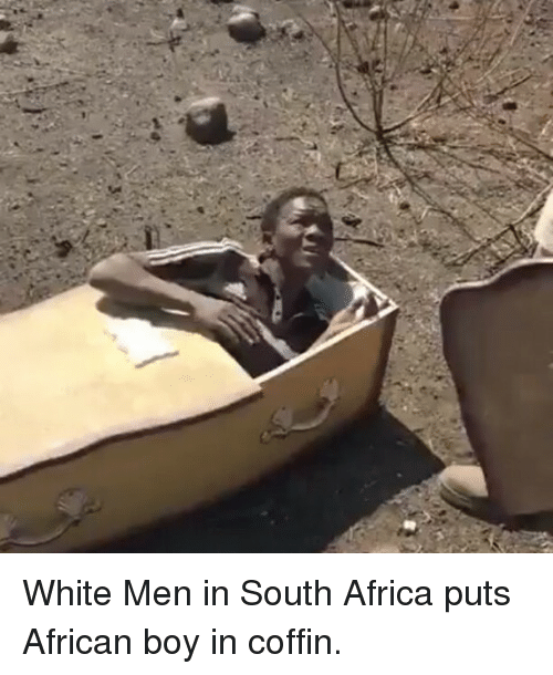 Aid White Men In South Africa Puts African Boy In Coffin Africa