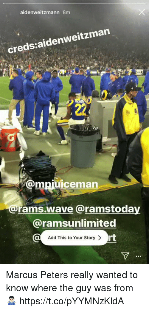 Football, Nfl, and Sports: aidenweitzmann 8m  creds:aidenweitzman  @mpjuiceman  rams.wave @ramstoday  @ramsunlimited  Add This to Your Story >  rt Marcus Peters really wanted to know where the guy was from 🤷🏻‍♂️ https://t.co/pYYMNzKldA