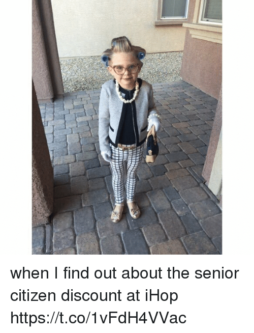 Ihop, Citizen, and Senior: ails when I find out about the senior citizen discount at iHop https://t.co/1vFdH4VVac