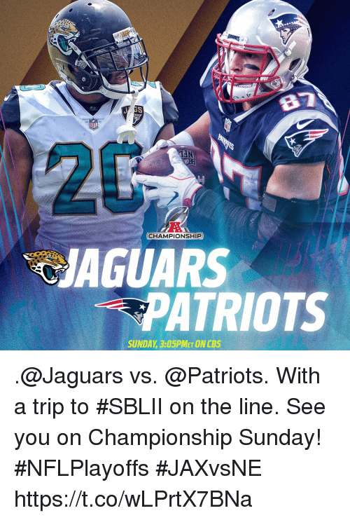 Memes, Patriotic, and Cbs: AIN  CHAMPIONSHIP  JAGUARS  PATRIOTS  SUNDAY, 3:05PMET ON CBS .@Jaguars vs. @Patriots. With a trip to #SBLII on the line.  See you on Championship Sunday! #NFLPlayoffs #JAXvsNE https://t.co/wLPrtX7BNa