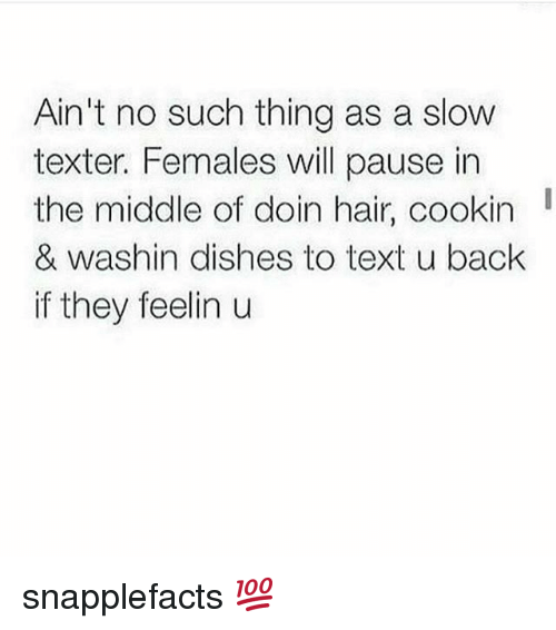 Ain't No Such Thing As A Slow Texter Females Will Pause In
