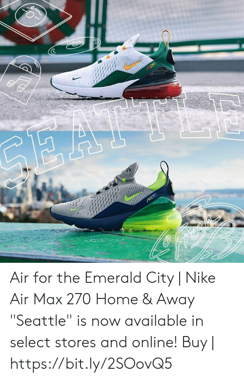 100% authentic latest fashion save up to 80% Air for the Emerald City | Nike Air Max 270 Home & Away ...