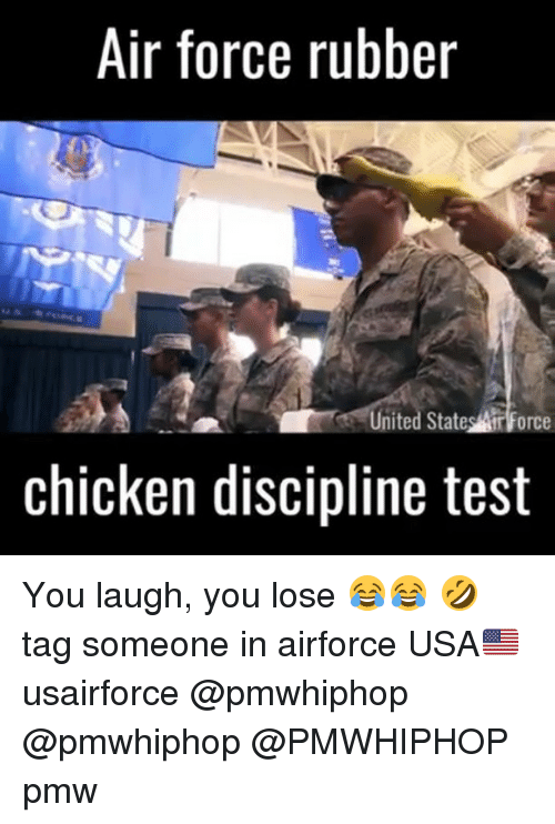 Memes, Air Force, and Chicken: Air force rubber  United States Airforce  chicken discipline test You laugh, you lose 😂😂 🤣 tag someone in airforce USA🇺🇸 usairforce @pmwhiphop @pmwhiphop @PMWHIPHOP pmw