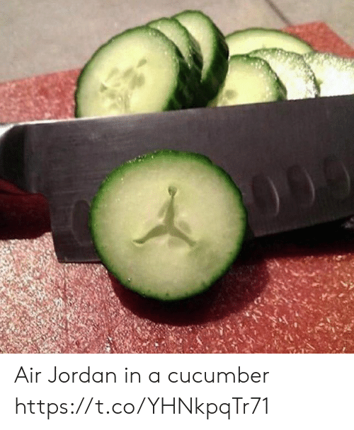 Air Jordan, Jordan, and Faces-In-Things: Air Jordan in a cucumber https://t.co/YHNkpqTr71