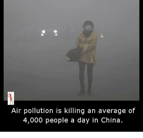 Memes, China, and 🤖: Air pollution is killing an average of  4,000 people a day in China.