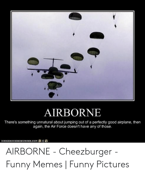 AIRBORNE There's Something Unnatural About Jumping Out of a