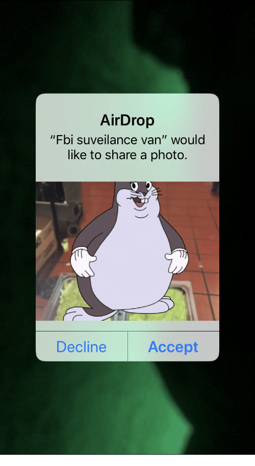 """Fbi, Photo, and Accept: AirDrop  """"Fbi suveilance van"""" would  like to share a photo.  Decline  Accept"""