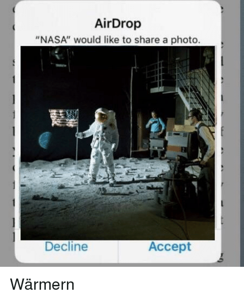 "Nasa, Reddit, and Photo: AirDrop  ""NASA"" would like to share a photo  Decline  Accept"