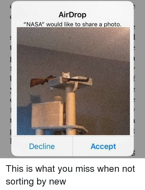 "Nasa, Dank Memes, and Photo: AirDrop  ""NASA"" would like to share a photo,  Decline  Accept"