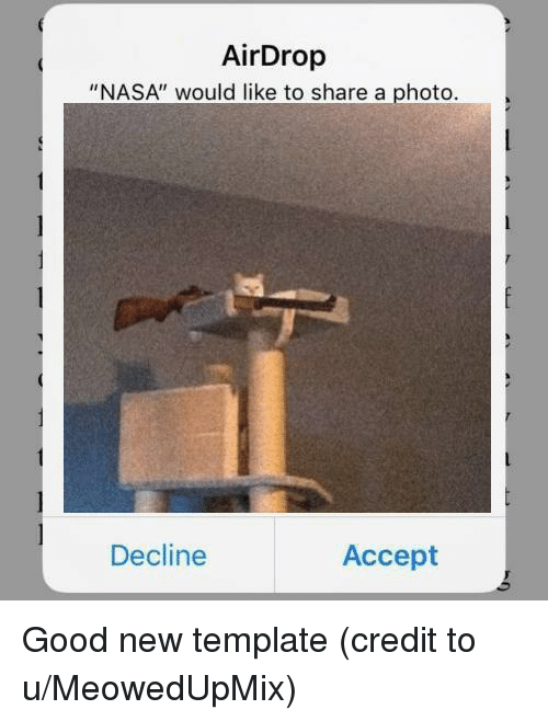 """Nasa, Good, and Template: AirDrop  """"NASA"""" would like to share a photo  Decline  Accept"""