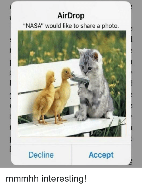 """Nasa, Photo, and Accept: AirDrop  """"NASA"""" would like to share a photo.  Decline  Accept"""