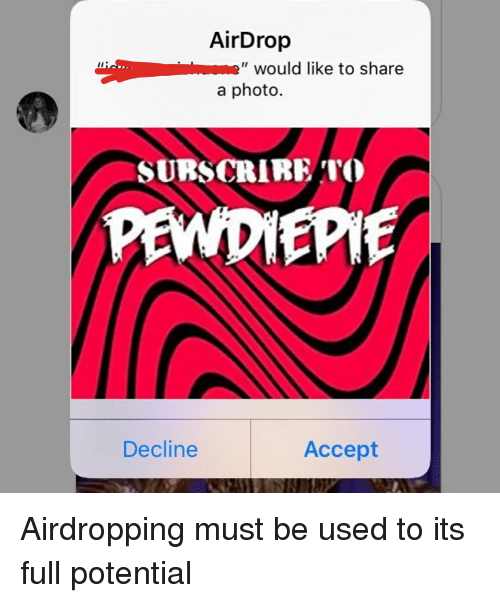 "Photo, Accept, and Share: AirDrop  "" would like to share  a photo.  SURSCRIRETO  Decline  Accept"