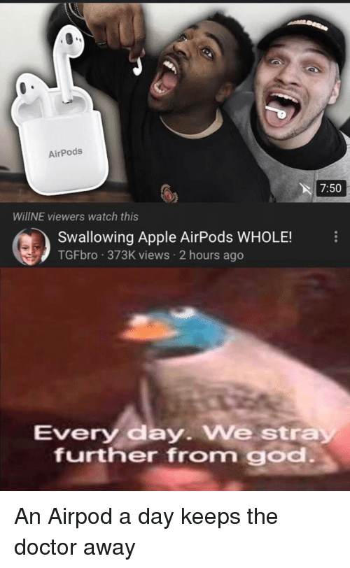 AirPods 750 WillNE Viewers Watch This Swallowing Apple