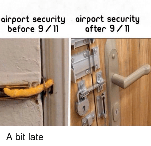 airport security airport security before 911 after 911 9 11 meme