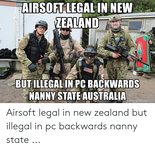 AIRSOFT LEGAL IN NEW ZEALAND BUT ILLEGAL IN PC BACKWARDS