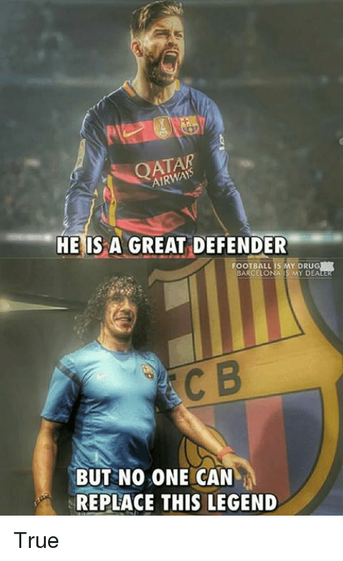 Football, Memes, and True: AIRWAY  HE IS A GREAT DEFENDER  FOOTBALL IS MY DRUG  BUT NO ONE CAN  REPLACE THIS LEGEND True