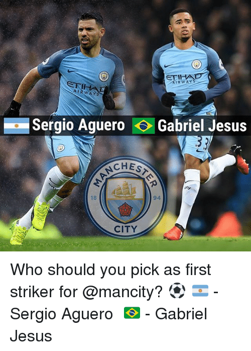 Jesus, Memes, and 🤖: AIRWAY  Sergio Aguero Gabriel Jesus  CHES  CITY Who should you pick as first striker for @mancity? ⚽️ 🇦🇷 - Sergio Aguero⠀ 🇧🇷 - Gabriel Jesus