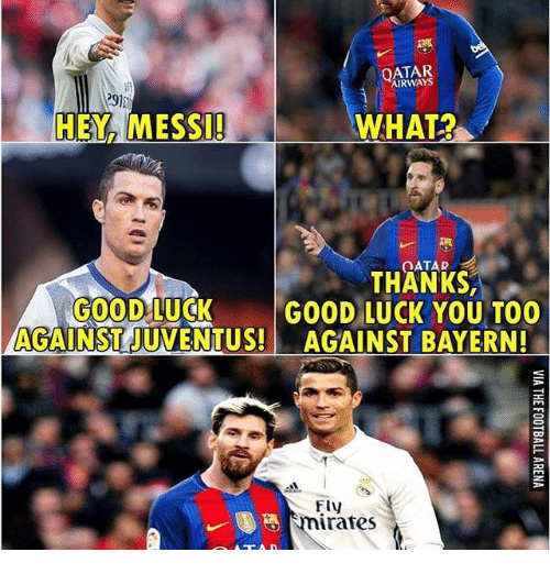 Memes, 🤖, and Good Luck: AIRWAYS  HELMESSII  WHAT?  QATAD  THANKS,  GOOD LUCK  GOOD LUCK YOU TOO  JUVENTUS! AGAINST BAYERN!  Fly  Nnirates